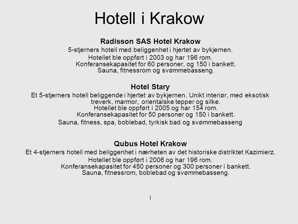 Hotell i Krakow Radisson SAS Hotel Krakow 5-stjerners hotell med beliggenhet i hjertet av bykjernen. Hotellet ble oppført i 2003 og har 196 rom. Konfe