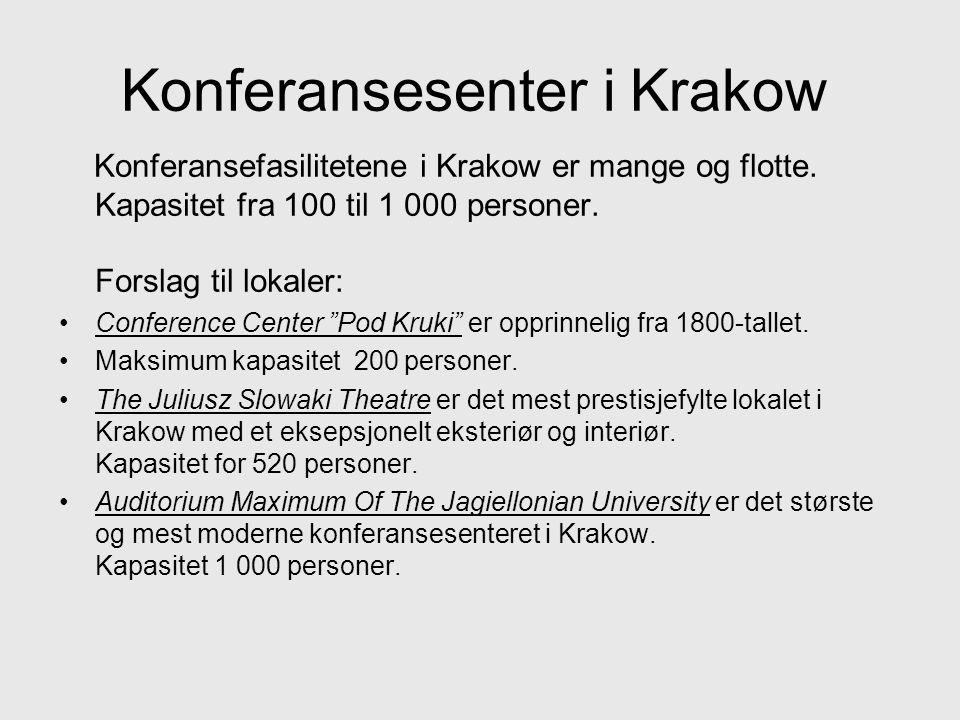 Konferansesenter i Krakow Konferansefasilitetene i Krakow er mange og flotte. Kapasitet fra 100 til 1 000 personer. Forslag til lokaler: •Conference C