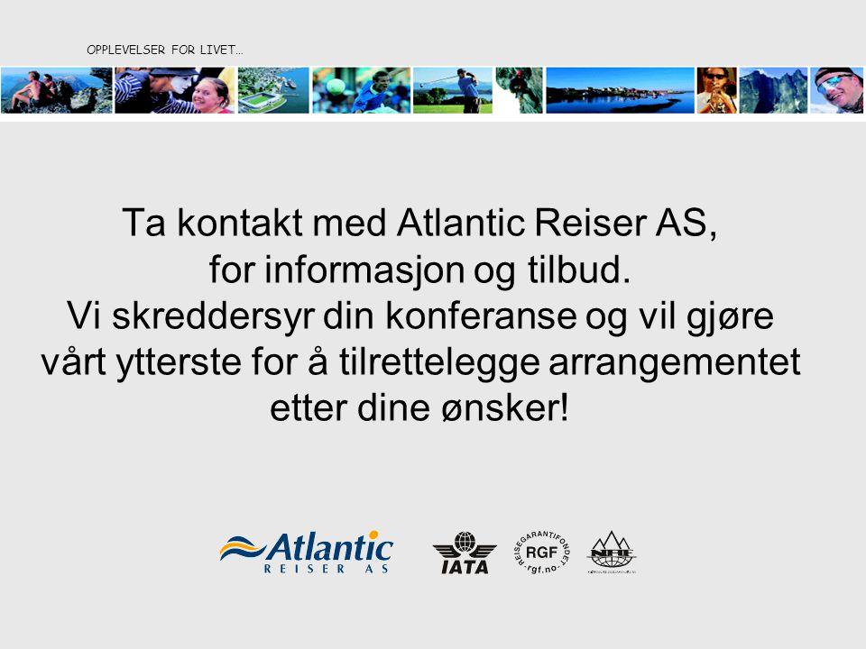 Ta kontakt med Atlantic Reiser AS, for informasjon og tilbud. Vi skreddersyr din konferanse og vil gjøre vårt ytterste for å tilrettelegge arrangement