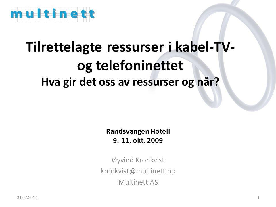 04.07.20141 Tilrettelagte ressurser i kabel-TV- og telefoninettet Hva gir det oss av ressurser og når.