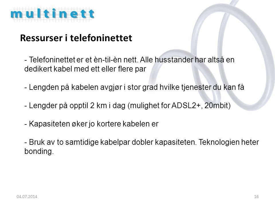 16 Ressurser i telefoninettet - Telefoninettet er et èn-til-èn nett.