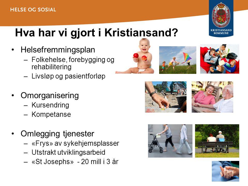Hva har vi gjort i Kristiansand? •Helsefremmingsplan –Folkehelse, forebygging og rehabilitering –Livsløp og pasientforløp •Omorganisering –Kursendring