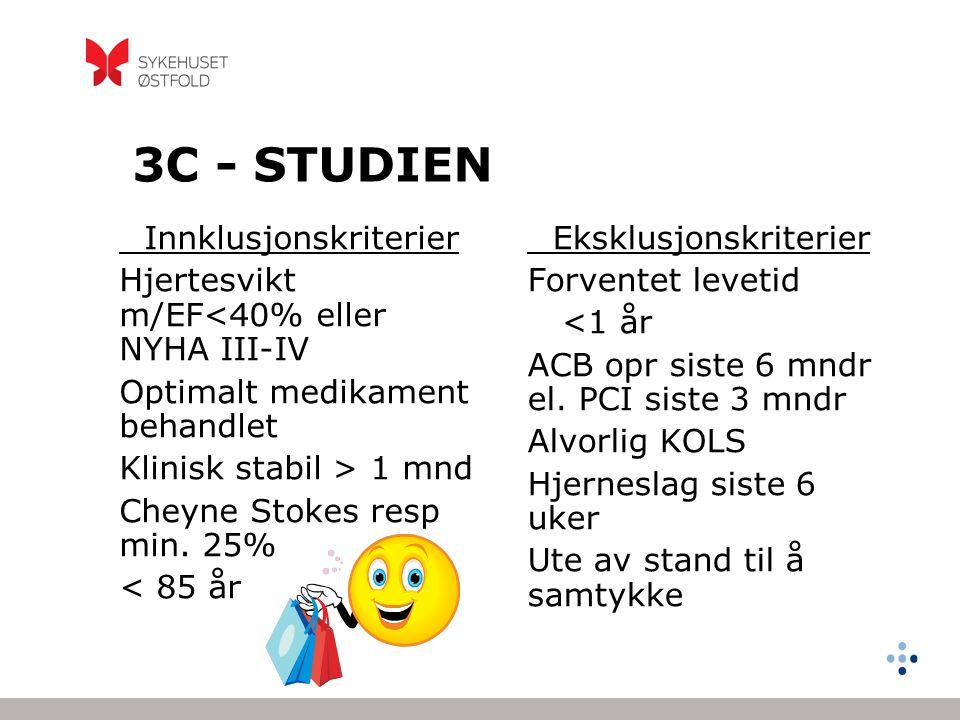 3C - STUDIEN Innklusjonskriterier Hjertesvikt m/EF<40% eller NYHA III-IV Optimalt medikament behandlet Klinisk stabil > 1 mnd Cheyne Stokes resp min.