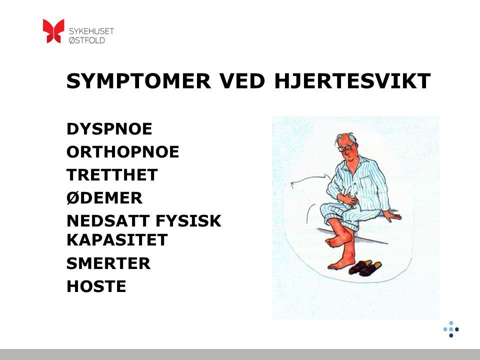 ÅRSAKER TIL HJERTESVIKT Hjerteinfarkt / ischemi Hypertensjon Klaffefeil Kardiomyopati (familiær, alkohol, infeksjon, toksisk) Medfødt hjertefeil Andre, ukjent.