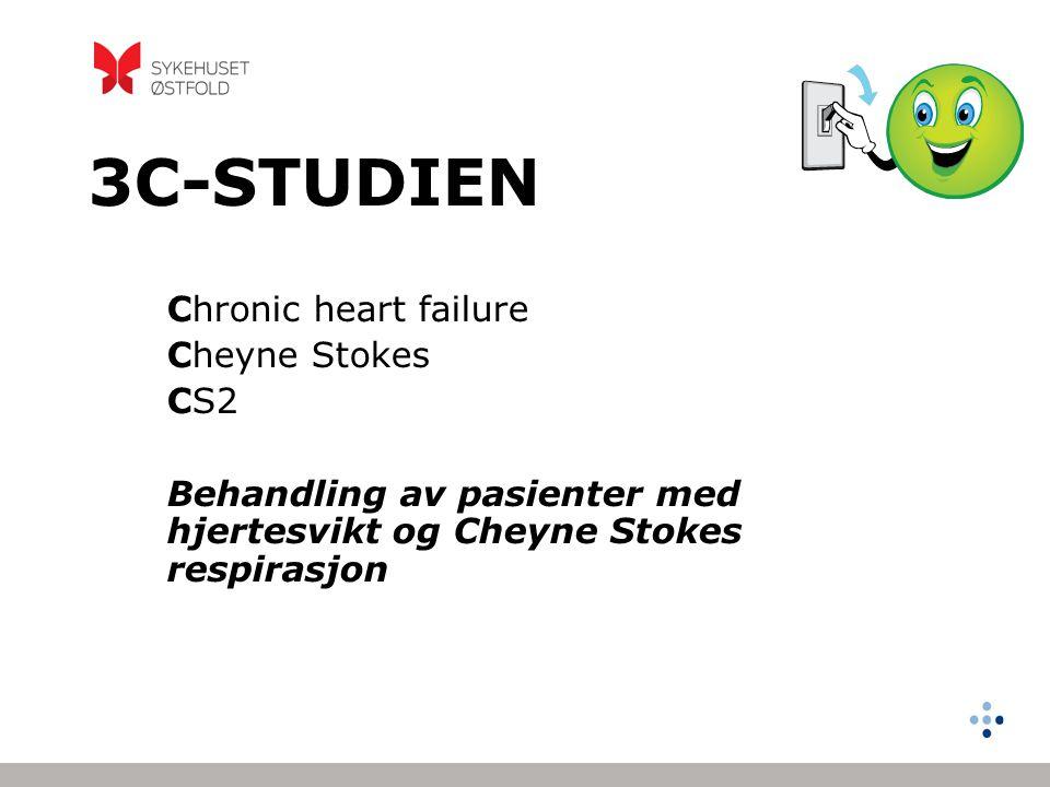 3C-STUDIEN Chronic heart failure Cheyne Stokes CS2 Behandling av pasienter med hjertesvikt og Cheyne Stokes respirasjon