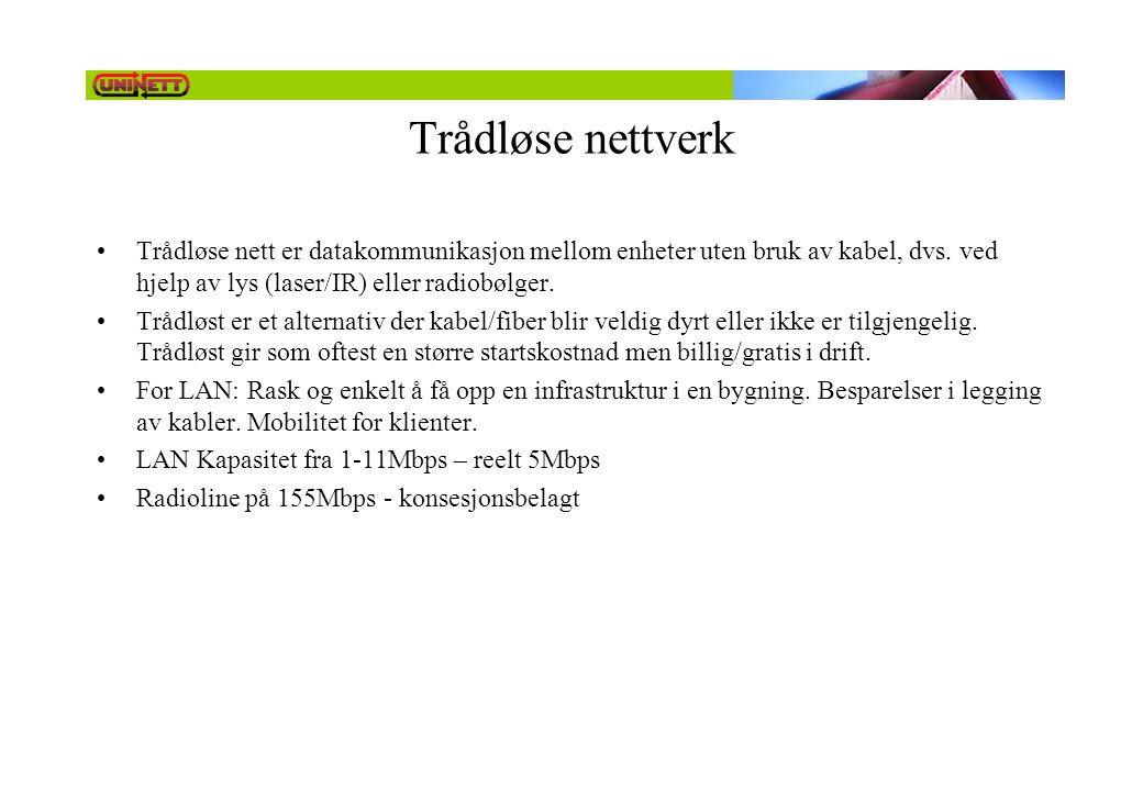 Trådløse nettverk •Trådløse nett er datakommunikasjon mellom enheter uten bruk av kabel, dvs. ved hjelp av lys (laser/IR) eller radiobølger. •Trådløst