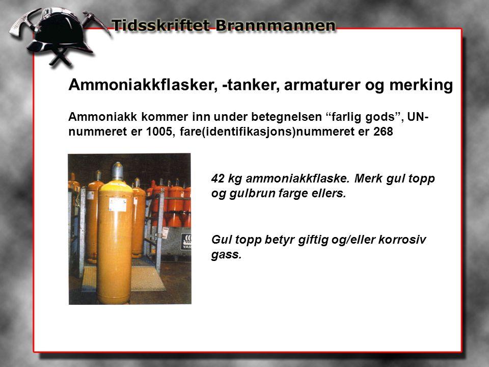 """Ammoniakkflasker, -tanker, armaturer og merking Ammoniakk kommer inn under betegnelsen """"farlig gods"""", UN- nummeret er 1005, fare(identifikasjons)numme"""
