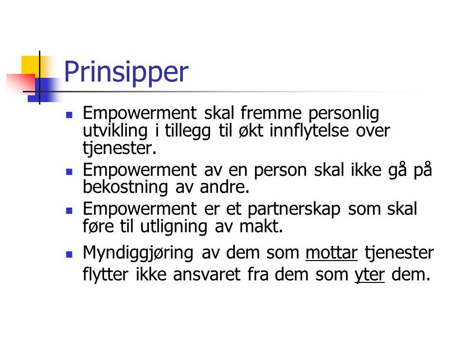  Empowerment skal fremme personlig utvikling i tillegg til økt innflytelse over tjenester.  Empowerment av en person skal ikke gå på bekostning av a