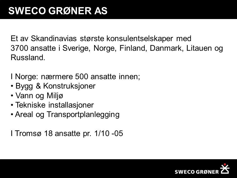 SWECO GRØNER AS Et av Skandinavias største konsulentselskaper med 3700 ansatte i Sverige, Norge, Finland, Danmark, Litauen og Russland. I Norge: nærme