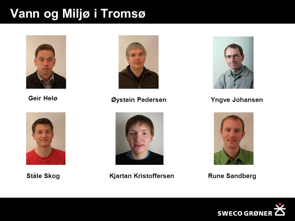 Vann og Miljø i Tromsø Geir Helø Øystein PedersenYngve Johansen Ståle SkogKjartan KristoffersenRune Sandberg