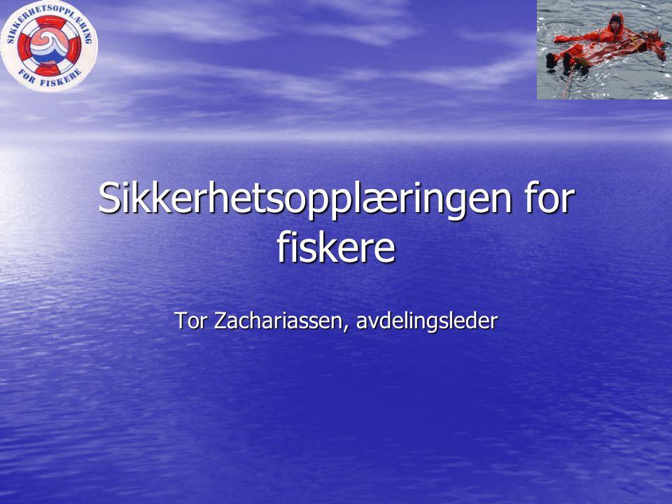 Sikkerhetsopplæringen for fiskere Tor Zachariassen, avdelingsleder