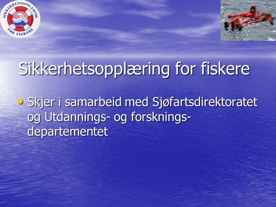 • Siden 1982 og frem til 30.11 2005 har ca.31 000 fiskere deltatt på grunnkurs.