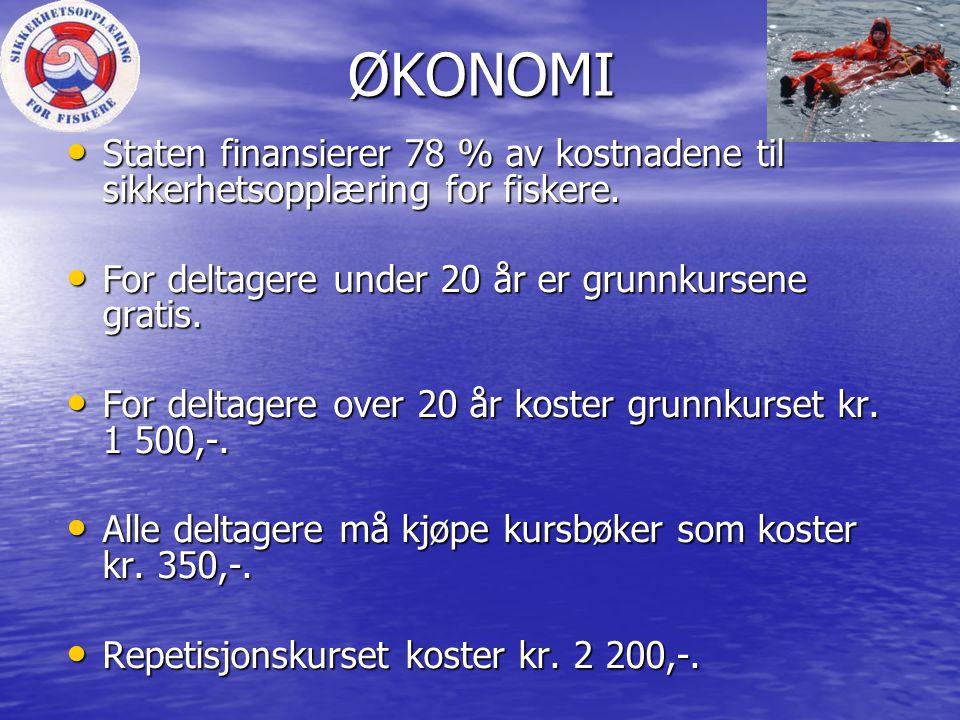 ØKONOMI • Staten finansierer 78 % av kostnadene til sikkerhetsopplæring for fiskere. • For deltagere under 20 år er grunnkursene gratis. • For deltage