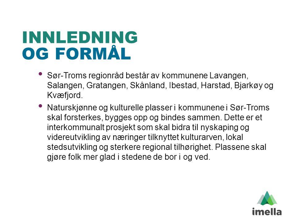 INNLEDNING OG FORMÅL • Sør-Troms regionråd består av kommunene Lavangen, Salangen, Gratangen, Skånland, Ibestad, Harstad, Bjarkøy og Kvæfjord. • Natur