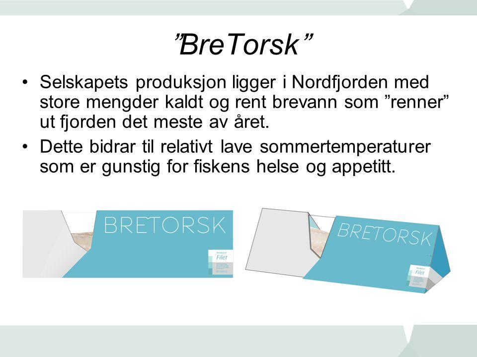 """""""BreTorsk"""" •Selskapets produksjon ligger i Nordfjorden med store mengder kaldt og rent brevann som """"renner"""" ut fjorden det meste av året. •Dette bidra"""