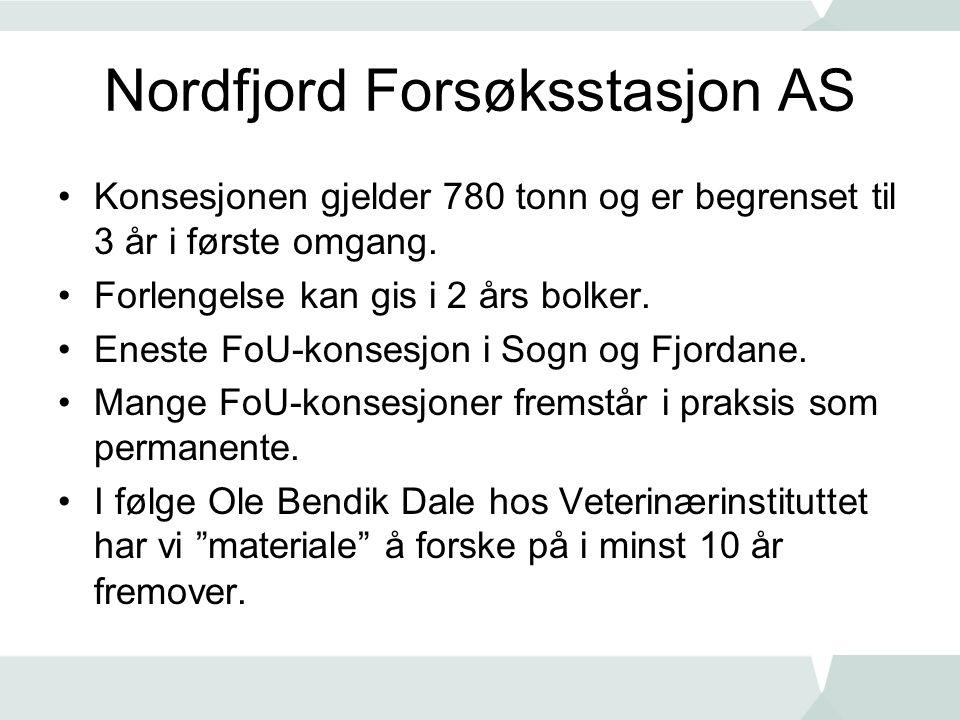 Nordfjord Forsøksstasjon AS •Konsesjonen gjelder 780 tonn og er begrenset til 3 år i første omgang. •Forlengelse kan gis i 2 års bolker. •Eneste FoU-k