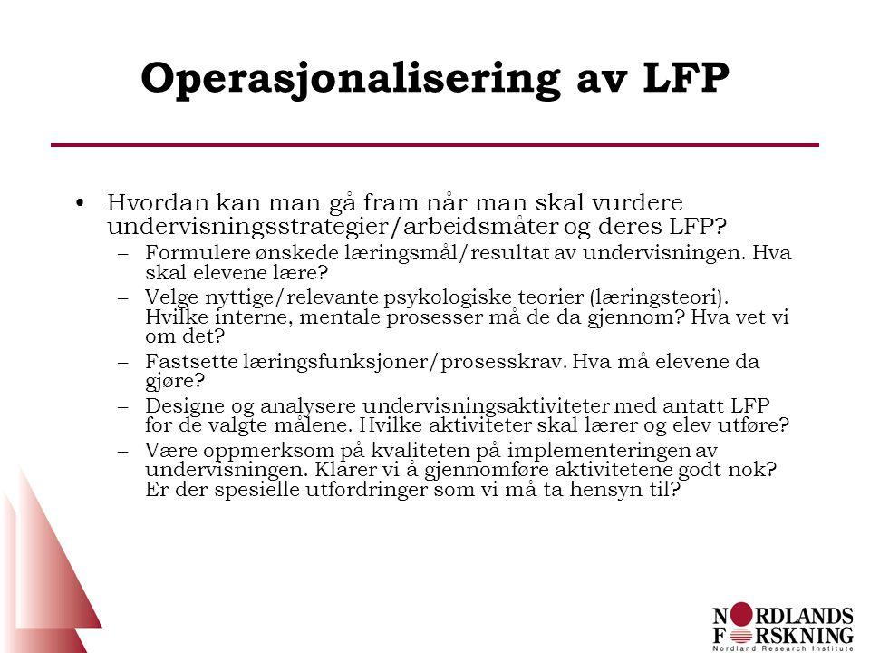 LFP forts •Må ta hensyn til kontekst, ressurser, interaksjon lærer – elev… når man vurderer undervisningsstrategi og LFP •Ulike undervisningsstrategie