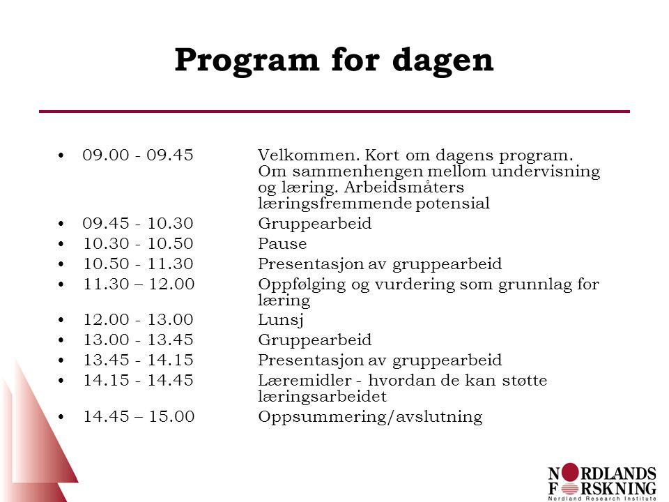 Program for dagen •09.00 - 09.45Velkommen.Kort om dagens program.