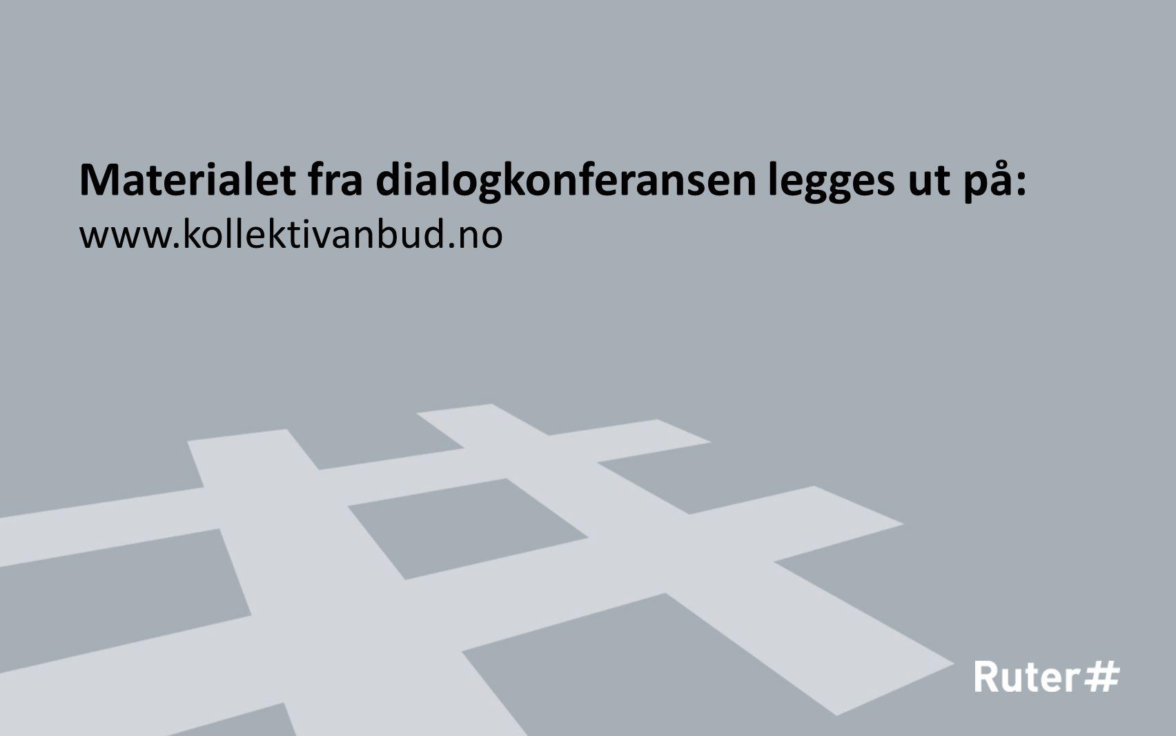 Materialet fra dialogkonferansen legges ut på: www.kollektivanbud.no