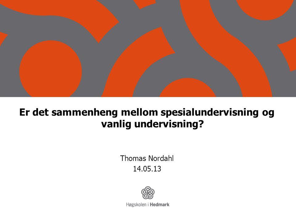 Er det sammenheng mellom spesialundervisning og vanlig undervisning? Thomas Nordahl 14.05.13