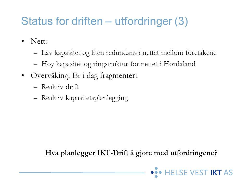Status for driften – utfordringer (3) •Nett: –Lav kapasitet og liten redundans i nettet mellom foretakene –Høy kapasitet og ringstruktur for nettet i