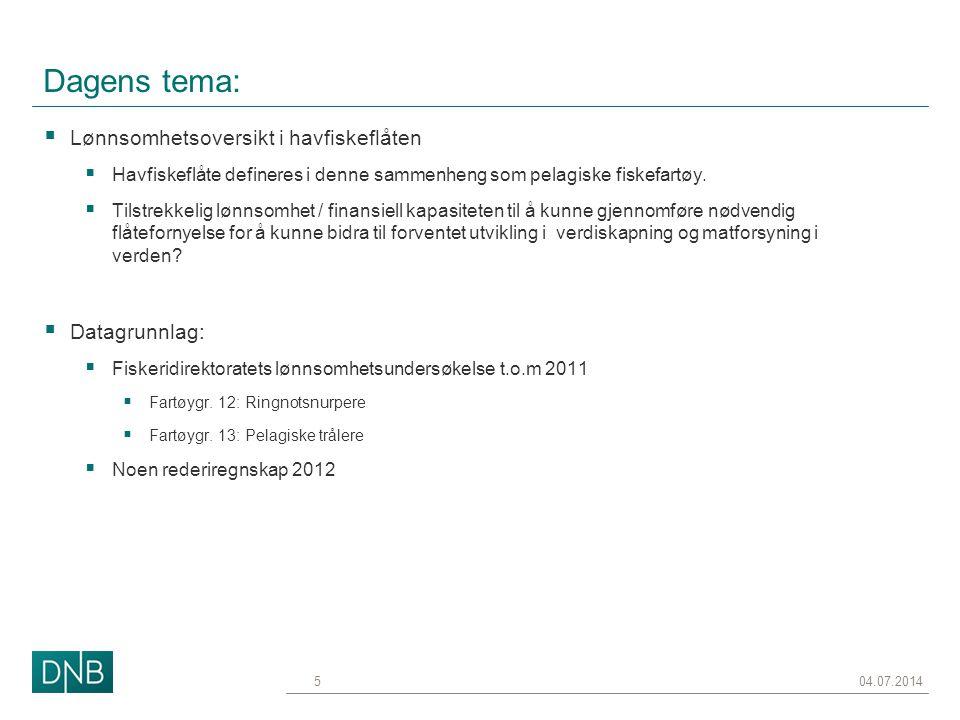 Viktigste lønnsomhetsdrivere  Tilgjengelige kvoter / fangstgrunnlag  Marked og priser  Driftskostnader  Kapital / investeringer  Finansieringsstruktur / gjeldsnivå 04.07.20146
