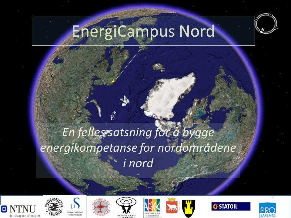 EnergiCampus Nord En felles satsning for å bygge energikompetanse for nordområdene i nord 4