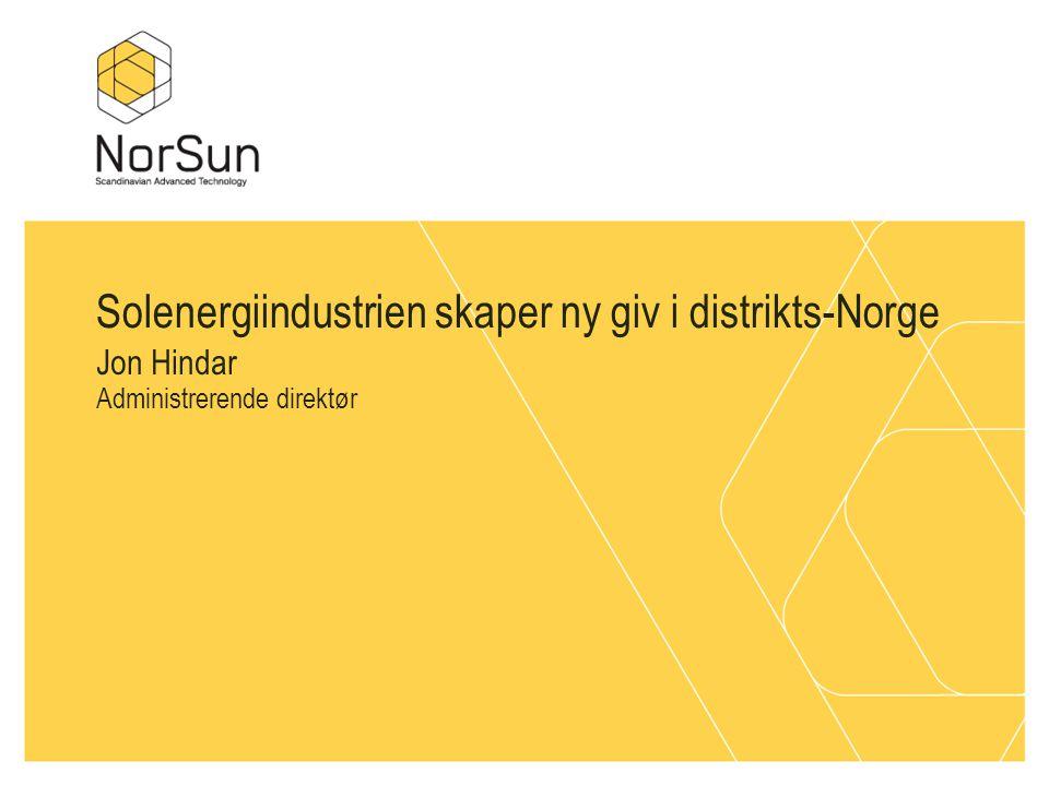 Jon Hindar Administrerende direktør Solenergiindustrien skaper ny giv i distrikts-Norge