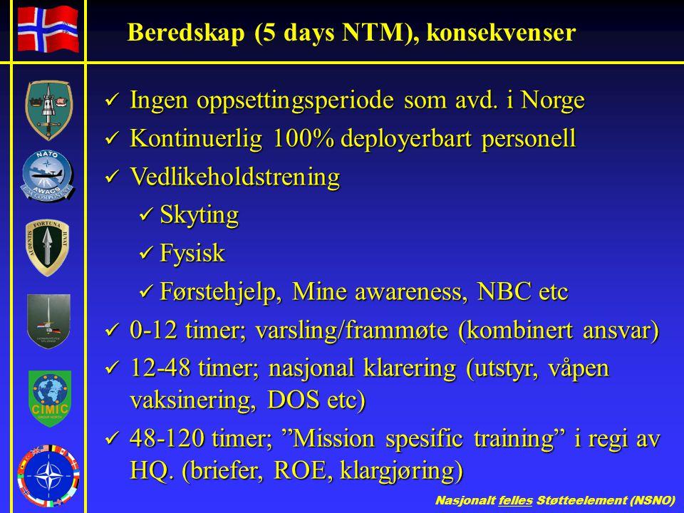 Nasjonalt felles Støtteelement (NSNO) Beredskap (5 days NTM), konsekvenser  Ingen oppsettingsperiode som avd.
