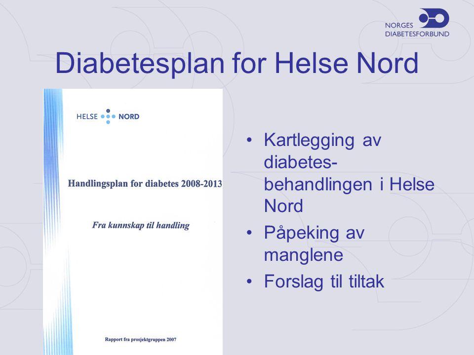 Diabetesplan for Helse Nord •Kartlegging av diabetes- behandlingen i Helse Nord •Påpeking av manglene •Forslag til tiltak