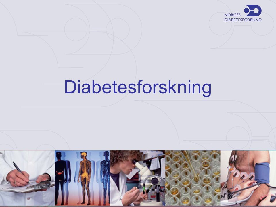 Diabetesforskning i Norge •Små men sterke miljøer •Diabetes koster om lag 10 milliarder pr år •Forskningsbevilgningene er 4 promille av sykdomskostnadene •Vi ligger etter land vi liker å sammenligne oss med