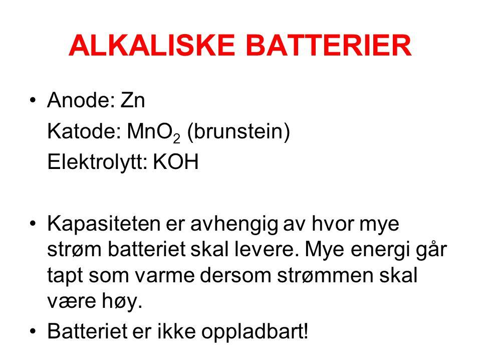 ALKALISKE BATTERIER •Anode: Zn Katode: MnO 2 (brunstein) Elektrolytt: KOH •Kapasiteten er avhengig av hvor mye strøm batteriet skal levere.