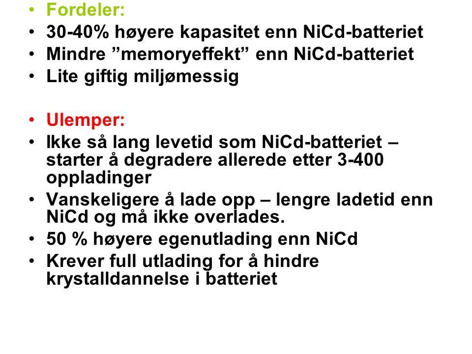 •Fordeler: •30-40% høyere kapasitet enn NiCd-batteriet •Mindre memoryeffekt enn NiCd-batteriet •Lite giftig miljømessig •Ulemper: •Ikke så lang levetid som NiCd-batteriet – starter å degradere allerede etter 3-400 oppladinger •Vanskeligere å lade opp – lengre ladetid enn NiCd og må ikke overlades.