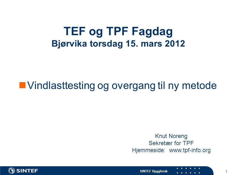 SINTEF Byggforsk Vindlasttesting og overgang til ny metode  SINTEFByggforsk  Høgskoleringen 7  Trondheim