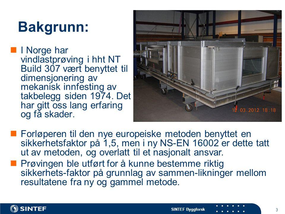 SINTEF Byggforsk  Gammel: Nordtest NT BUILD 307 med to prøvefelt for hver prøve med hhv.