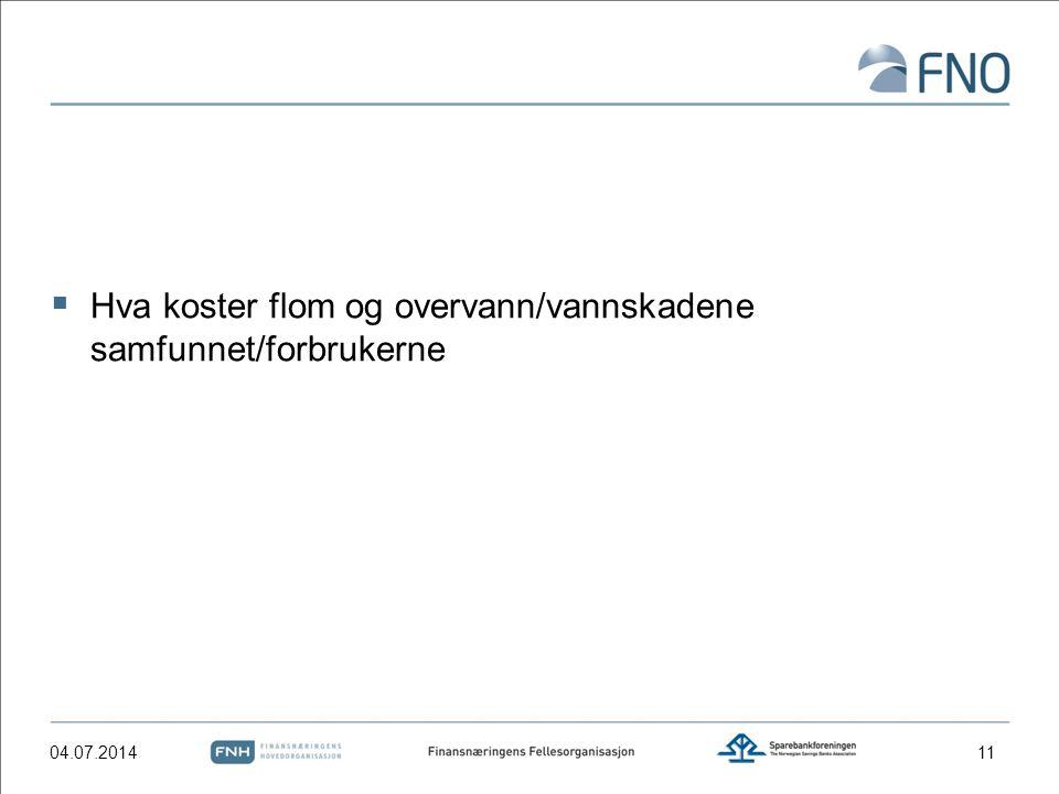 Hva koster flom og overvann/vannskadene samfunnet/forbrukerne 04.07.201411