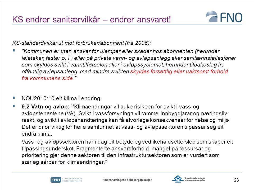 """KS endrer sanitærvilkår – endrer ansvaret! KS-standardvilkår ut mot forbruker/abonnent (fra 2006):  """"Kommunen er uten ansvar for ulemper eller skader"""