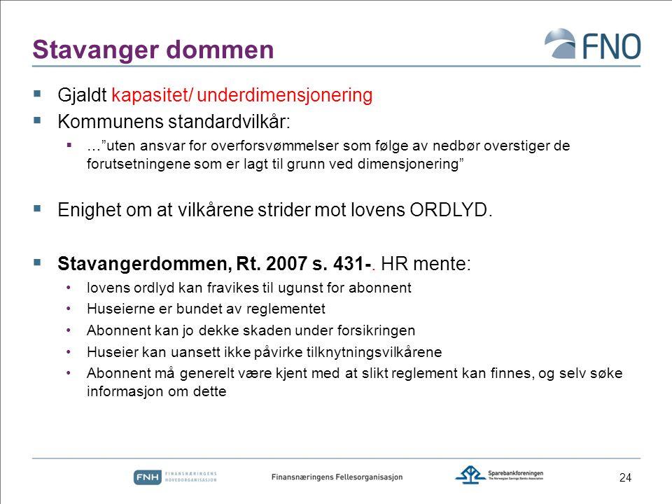"""Stavanger dommen  Gjaldt kapasitet/ underdimensjonering  Kommunens standardvilkår:  …""""uten ansvar for overforsvømmelser som følge av nedbør oversti"""