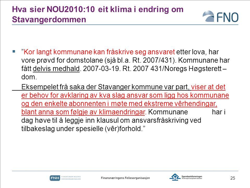 """Hva sier NOU2010:10 eit klima i endring om Stavangerdommen  """"Kor langt kommunane kan fråskrive seg ansvaret etter lova, har vore prøvd for domstolane"""