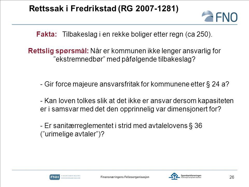 """26 Fakta: Tilbakeslag i en rekke boliger etter regn (ca 250). Rettslig spørsmål: Når er kommunen ikke lenger ansvarlig for """"ekstremnedbør"""" med påfølge"""