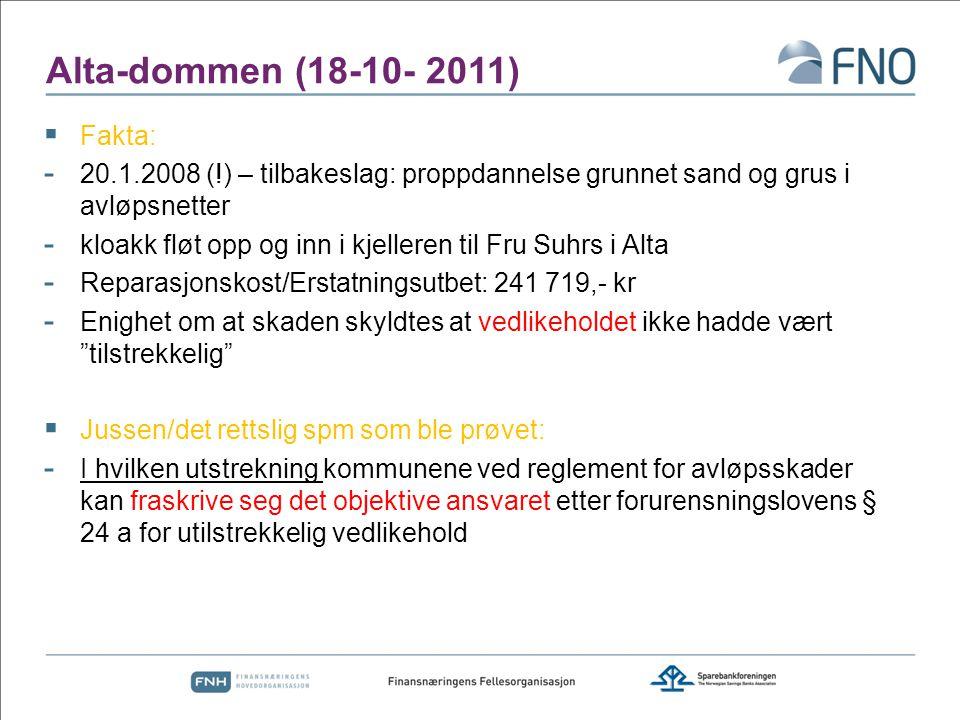 Alta-dommen (18-10- 2011)  Fakta: - 20.1.2008 (!) – tilbakeslag: proppdannelse grunnet sand og grus i avløpsnetter - kloakk fløt opp og inn i kjeller