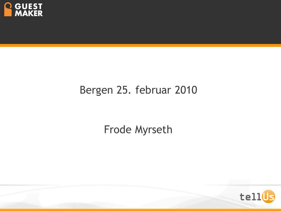 Nytt fra tellUs Bergen 25. februar 2010 Frode Myrseth