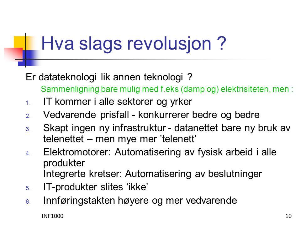 INF100010 Hva slags revolusjon . Er datateknologi lik annen teknologi .