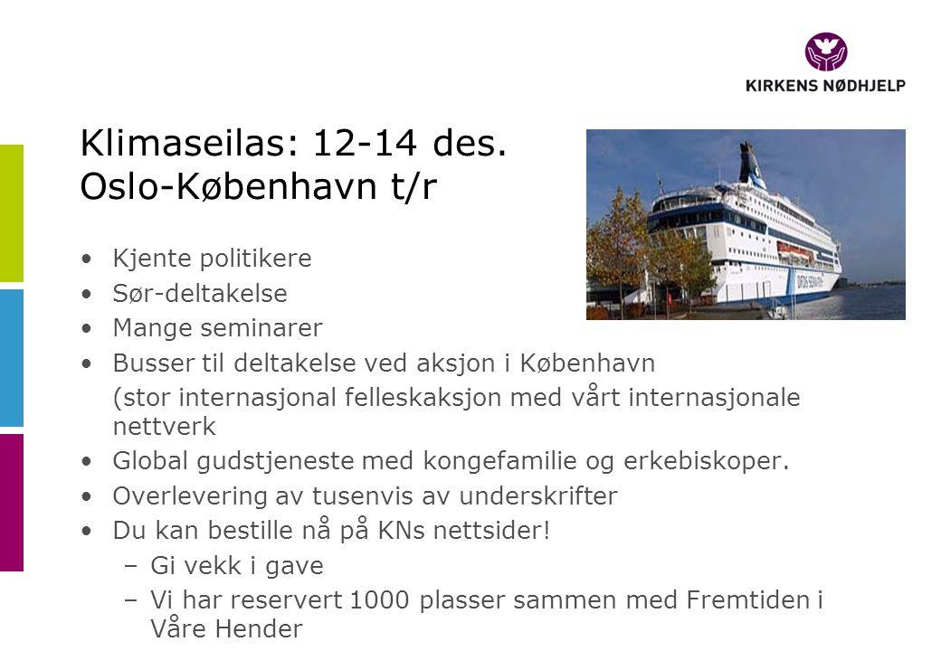 Klimaseilas: 12-14 des. Oslo-København t/r •Kjente politikere •Sør-deltakelse •Mange seminarer •Busser til deltakelse ved aksjon i København (stor int