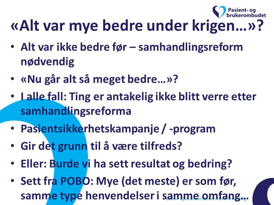Pasient- og brukerombudet i Nord-Trøndelag «Alt var mye bedre under krigen…».