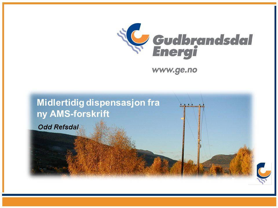 Midlertidig dispensasjon fra ny AMS-forskrift Odd Refsdal