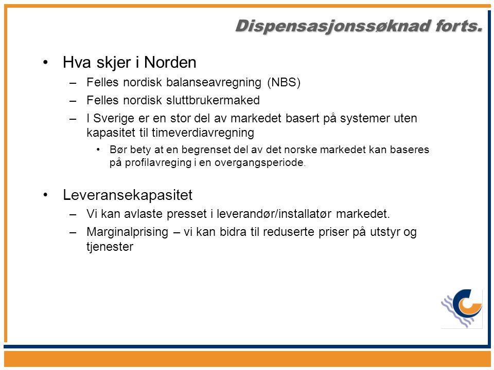 •Hva skjer i Norden –Felles nordisk balanseavregning (NBS) –Felles nordisk sluttbrukermaked –I Sverige er en stor del av markedet basert på systemer u