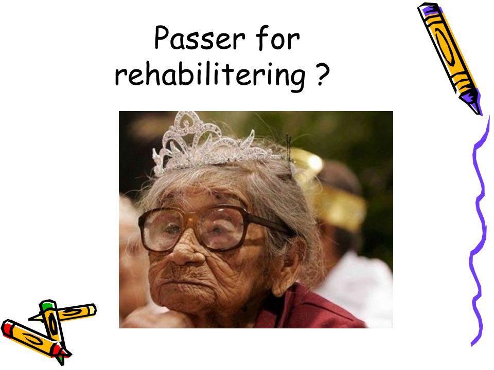 Passer for rehabilitering