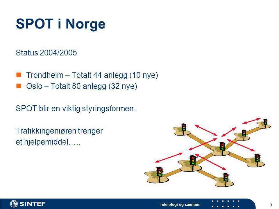 Teknologi og samfunn 3 SPOT i Norge Status 2004/2005  Trondheim – Totalt 44 anlegg (10 nye)  Oslo – Totalt 80 anlegg (32 nye) SPOT blir en viktig st
