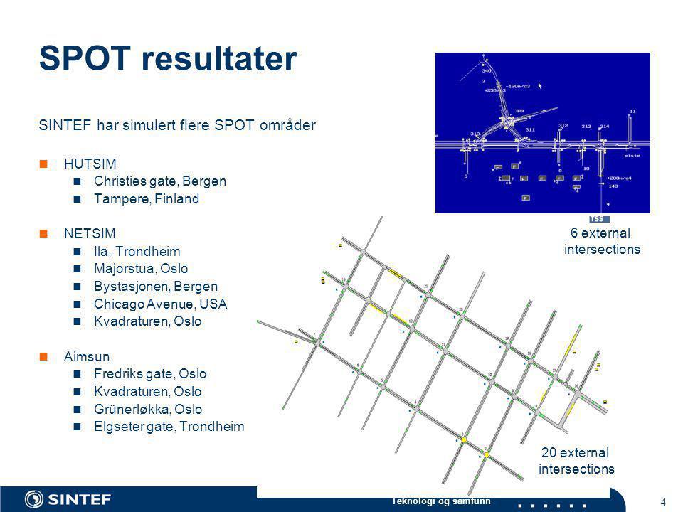 Teknologi og samfunn 4 SINTEF har simulert flere SPOT områder  HUTSIM  Christies gate, Bergen  Tampere, Finland  NETSIM  Ila, Trondheim  Majorst